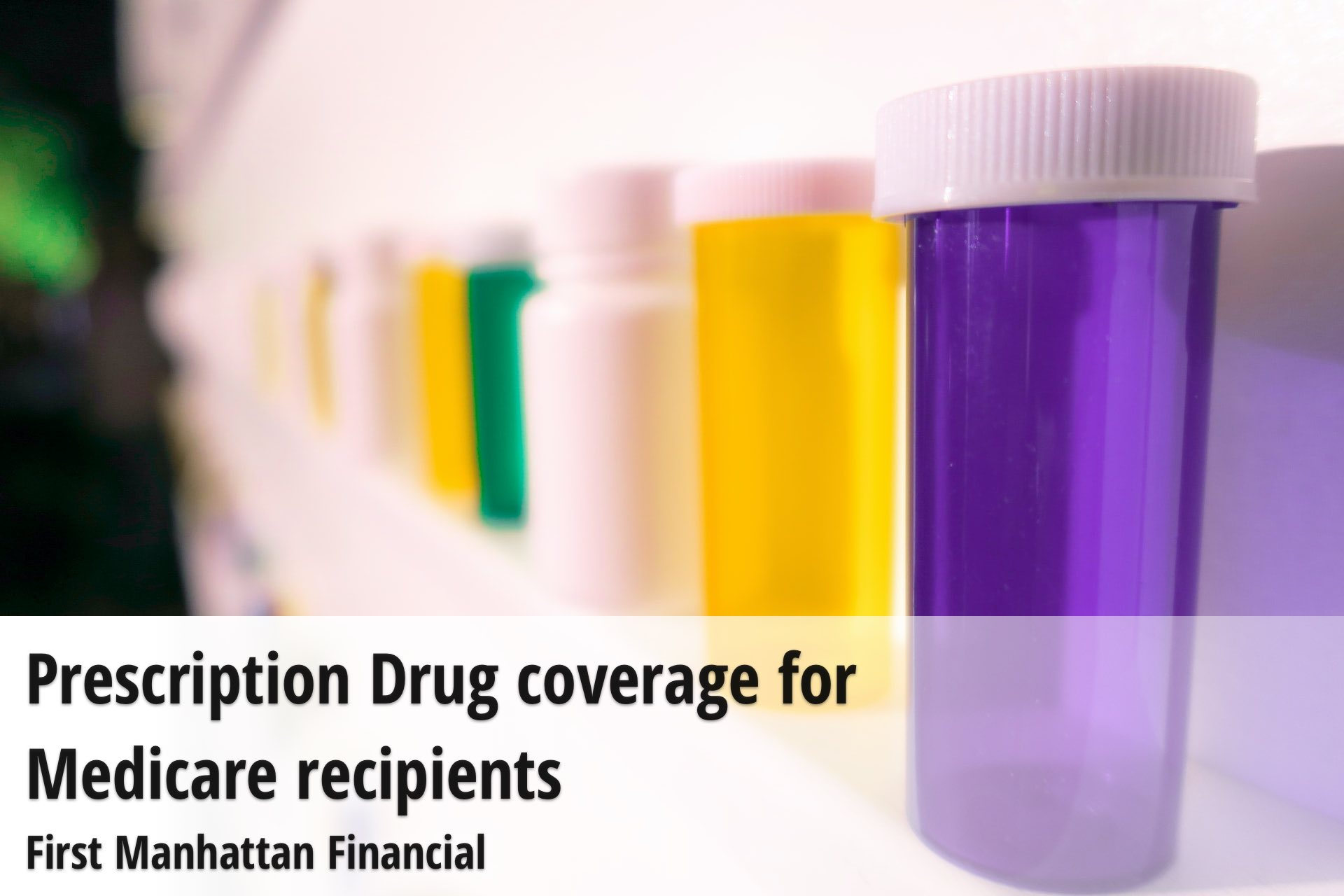 Prescription Drug coverage for Medicare recipients | First Manhattan Financial