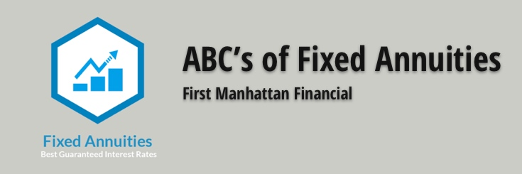 ABC's of Fixed Annuities | First Manhattan Financial