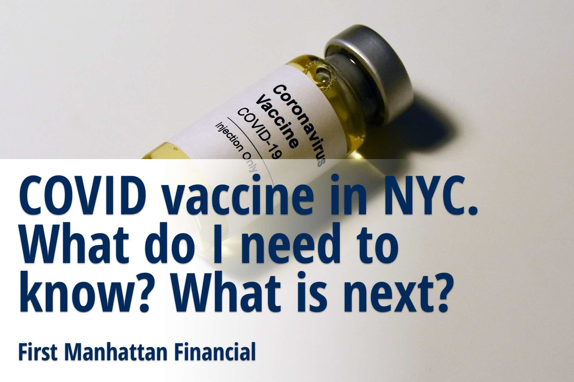 COVID vaccine in NYC. What do I need to know? What is next?